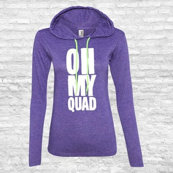 Oh My Quad - Funny Ladies, Women's Workout, Fitness, Exercise Sweatshirt Athletic Wear Hoodie Shirt