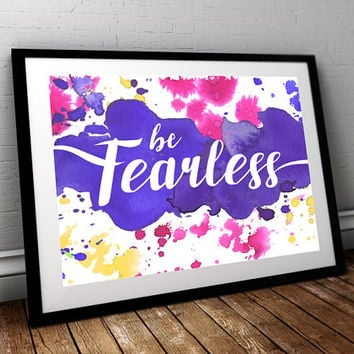 Fearless Watercolor download, Printable Quote, Inspiring Art, typography design, Faith Art, christian home, no fear, no worries, gift print