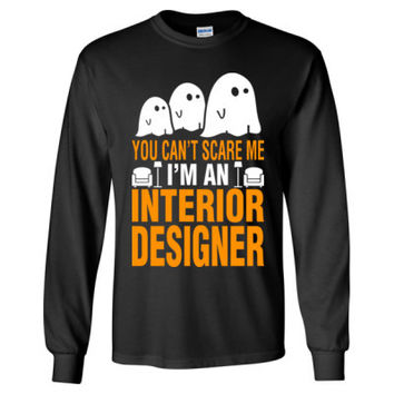 Halloween You Cant Scare Me I Am An Interior Designer - Long Sleeve T-Shirt