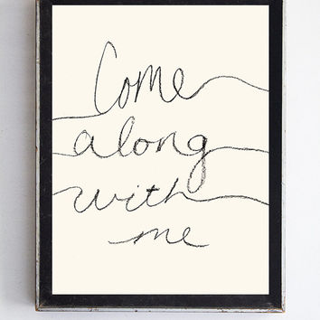 Come Along With Me - 8x10 Fine Art Print