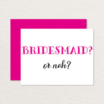 Printable Bridesmaid Card / Funny Bridesmaid Card / Be My Bridesmaid or Nah? / Bridesmaid Ask Card A2 / Wedding Party Card / Bridal Party