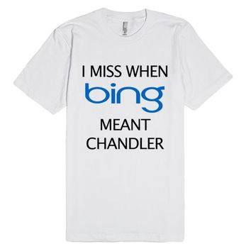 I Miss When Bing Meant Chandler