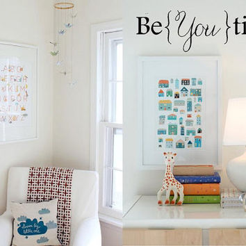 Be You tiful-Large Wall Decal Vinyl Wall Art- Quote Lettering Inspirational Wall Mural-Wall Words-Custom wall decal