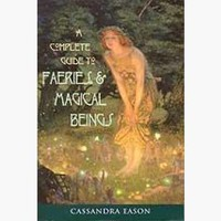 Complete guide to Faeries and Magical Beings
