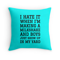 Milkshake Brings Boys to Yard PILLOWS!