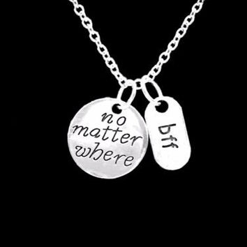 No Matter Where Long Distance BFF Best Friend Friendship Gift Necklace
