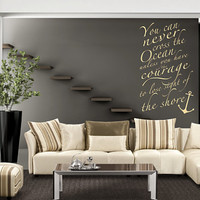 Wall Decal You Can Never Cross The Ocean - Courage - Wall Art - Home Decor - Wall Decor - Quote Decal - Inspirational Quote - Wall Graffiti