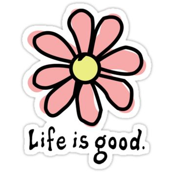'Life is Good Pink Flower' Sticker by jennaannx11
