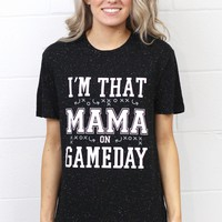 I'm That Mama on Gameday Fleck Tee {Black}