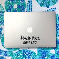 Beach Hair Don't Care - Vinyl Decal - Laptop Decal - Car Decal - iPad Decal - Quote Decal - Laptop Sticker -  Quote Sticker