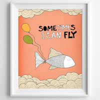 Motivational quote, Wall Decor, fish illustration, Inspirational Quote Illustration , baloon Wall Art, Typography Poster, fly quote