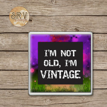 Funny Quote Drink Coasters, I'm Not Old I'm Vintage Ceramic Coaster Gift, Gag Gift, Over The Hill Gift, Hot and Cold Drinks