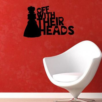 "Alice In Wonderland Inspired Queen of Hearts Quote ""Off With Their Heads"" Vinyl Wall Decal Sticker"