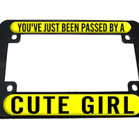 You've Just Been Passed By A Cute Girl Motorcycle License Plate Frame