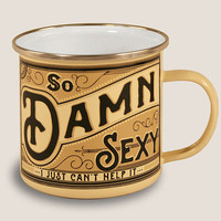 So Damn Sexy Enamel Mug