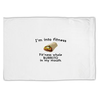 I'm Into Fitness Burrito Funny Standard Size Polyester Pillow Case by TooLoud