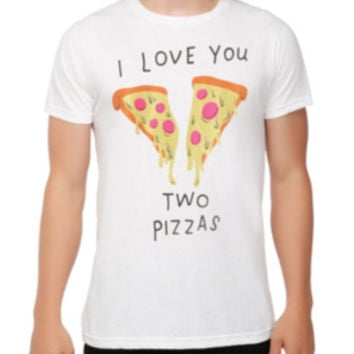 I Love You Two Pizzas T-Shirt 2XL