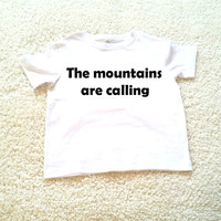 The mountains are calling graphic children's Tshirt. Sizes 2T, 3t, 4t, 5/6T funny graphic kids shirt gift