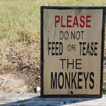 Rustic wood sign farmhouse decor Wood sign hand painted DO NOT feed or tease the monkeys sign made from reclaimed plywood
