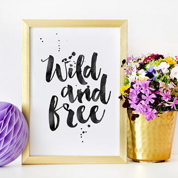 WILD AND FREE, Home Decor,Wild And Free Sign,Be Wild And Free,Black And White,Adventure Time,Kids Gift,Kids Room Decor,Children,Quote Prints
