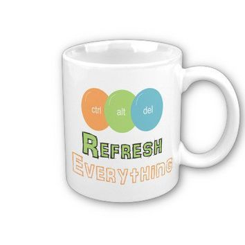 ctrl alt del Refresh Everything Mugs from Zazzle.com