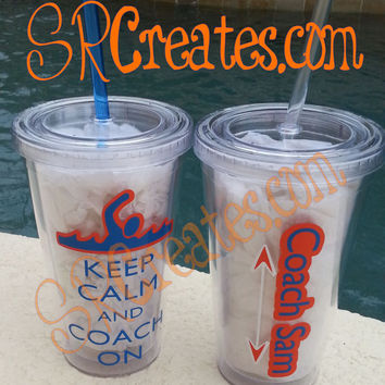 Keep Calm and Coach On (Customized just for you!!) On - Tumbler