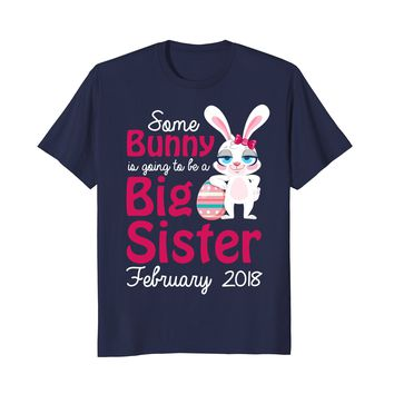 Easter Bunny Big Sister In February 2018 Cute T-Shirt