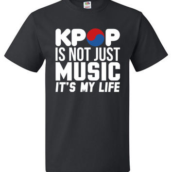 KPOP Shirt Not Just Music It's My Life