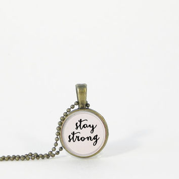 "Little ""Stay Strong"" Pendant Petite Small Layering Necklace Inspiration Encouragement Gift Jewelry"
