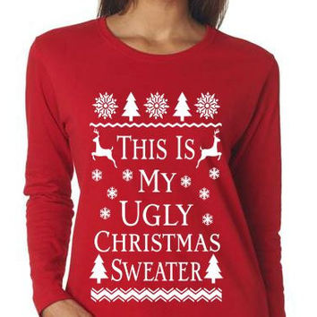 MORE COLORS, This is My Ugly Christmas Sweater, Funny Christmas Tee, Ugly Christmas Shirt,