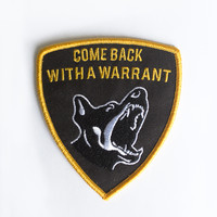 Come Back With a Warrant Patch from Future Zine