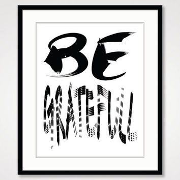 black and white art print, motivational wall home office decor, be grateful zen typographic print, inspirational poster, gratitude quotes
