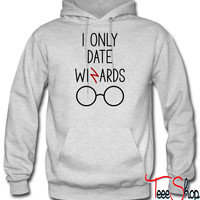 I Only Date Wizards hoodie