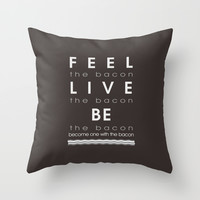 Feel Bacon Throw Pillow by Galen Valle