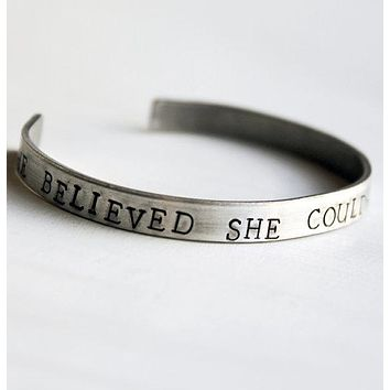 She Believed She Could So She Did Hand Stamped Bracelet Cuff in Silver