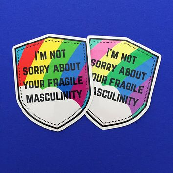 I'm Not Sorry About Your Fragile Masculinity Vinyl Sticker In Rainbow Color
