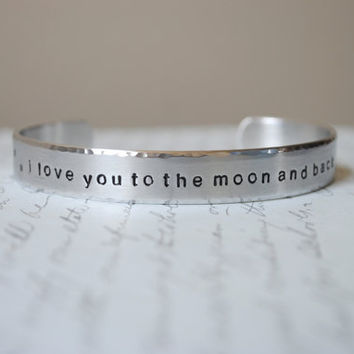 I Love You To The Moon And Back Custom Hand Stamped Cuff Bracelet