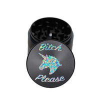 """Bitch Please"" Holographic Herb Grinder"