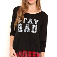Long Sleeve French Terry Sweatshirt with Stay Rad Screen