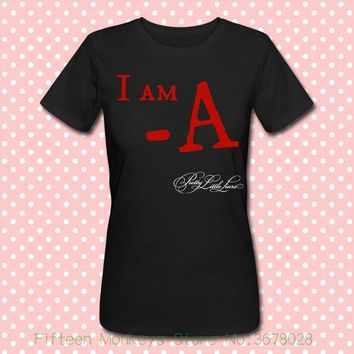 Women's Tee T-shirt Donna I Am - A , Pretty Little Liars Pll Inspired Japanese Harajuku T Shrit