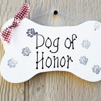 Dog wedding sign, Dog of Honor, ceremony sign, wedding decor