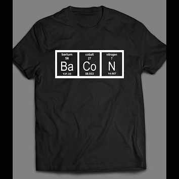 FUNNY SCIENCE PERIODIC TABLE CHEMISTRY OF BACON T-SHIRT