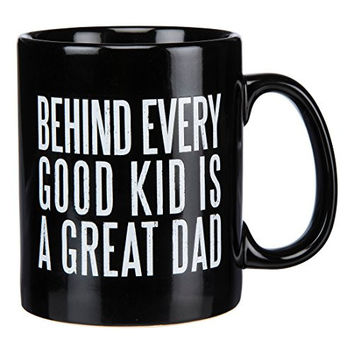 Behind Every Good Kid Is A Great Dad - Black Coffee Tea Mug