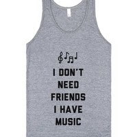 I Don't Need Friends I Have Music-Unisex Athletic Grey Tank