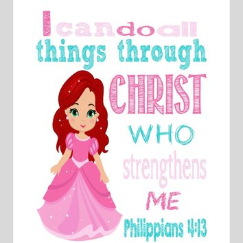 Ariel Christian Princess Nursery Decor Art Print - I Can Do All Things Through Christ Who Strengthens Me - Philippians 4:13 Bible Verse - Multiple Sizes