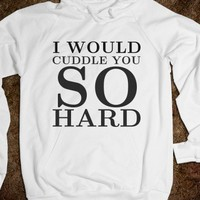I Would Cuddle You So Hard (Sweater)