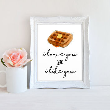I Love You and I Like You Parks and Recreation Quote Printable Sign, Waffles Printable Digital Wall Art Template, Instant Download, 8x10