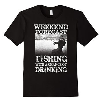 Weekend Forecast - Fishing With A Chance Of Drinking - Beer/Drinking Men's Tee