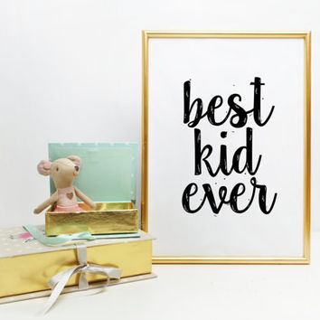 Best Kids Ever Nursery art Printable wall art scandinavian print Nursery printable kids decor Nursery Print Baby Boy Art Baby Girl Art