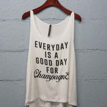 everyday is a good day for champagne tank top